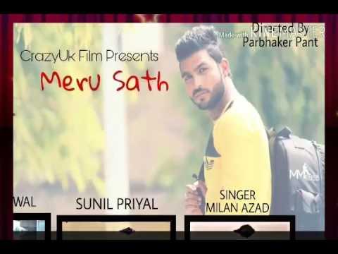 Latest gadhwali love song 2017. Meru sath