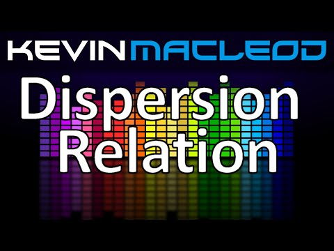 Kevin MacLeod: Dispersion Relation
