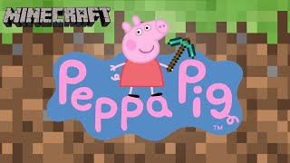 Peppa Pig Plays Minecraft Again