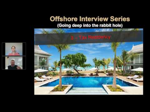 4 Offshore Interview Series - Part 3 Offshore Tax Residency