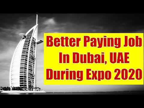 Dubai, UAE - How To Get A Better Paying Job during Dubai, Expo 2020