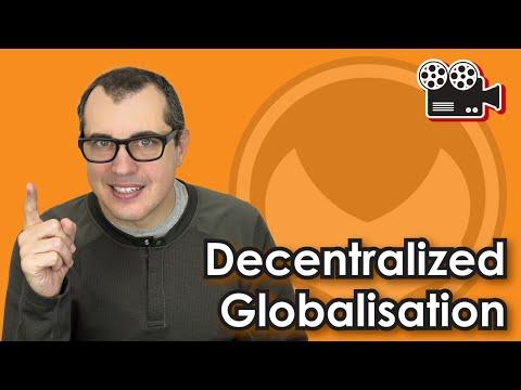 Decentralized Globalisation
