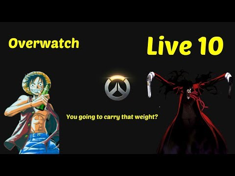 Overwatch LIVE 10 - You're going to Carry that Weight?