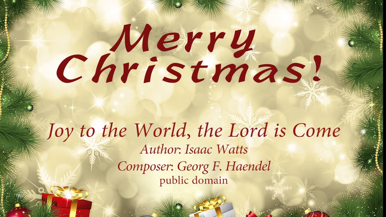 Joy To The World, The Lord Is Come - YouTube