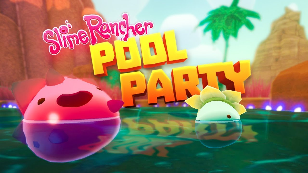 SLIMES ARE HAVING A POOL PARTY! - Slime Rancher 1 1 2 Full Version