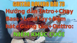 Niệm Khúc Cuối  - (Hướng dẫn Intro+Chạy Bass+Lead láy+Đệm hát+Giang tấu+Outtro) - Bài 73