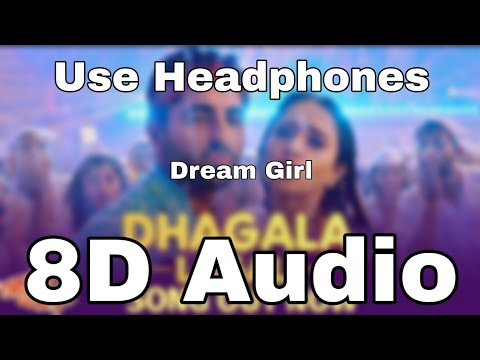 Dhagala Lagali8d Song🎧  Dream Girl  Riteish D, Ayushmann Khurrana & Nushrat