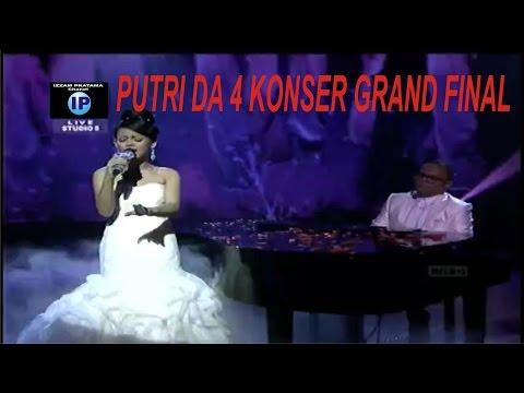 PUTRI DA 4 - DATANG UNTUK PERGI ( KONSER GRAND FINAL )