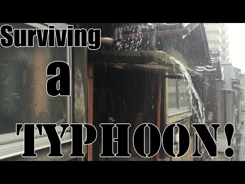 How to survive a Typhoon in Japan!
