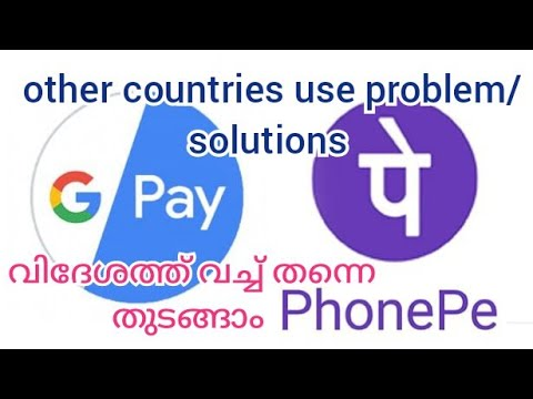 google pay and phonepe other countries use problem/solutions malayalam