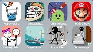 Happy Glass,Troll Quest Video Memes,DumbWaysDraw,Mario Run,Lovestory-Jailbreak,Escape from the ship