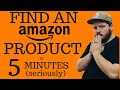 How to find a product to sell on Amazon FBA (CRAZY PROFITABLE PRODUCTS IN 5 MINUTES)