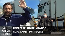 Perfekte Pinkel-Pause: Klaas kämpft für Trucker! | Late Night Berlin | ProSieben