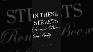 IN THESE STREETS - Ronnie Boe x Sa Bully