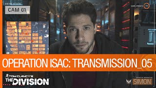 Tom Clancy's The Division - Operation ISAC: Transmission 05 [US]