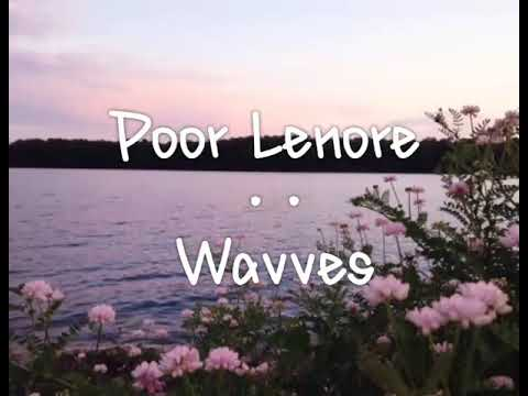 Wavves//Poor Lenore - Lyrics