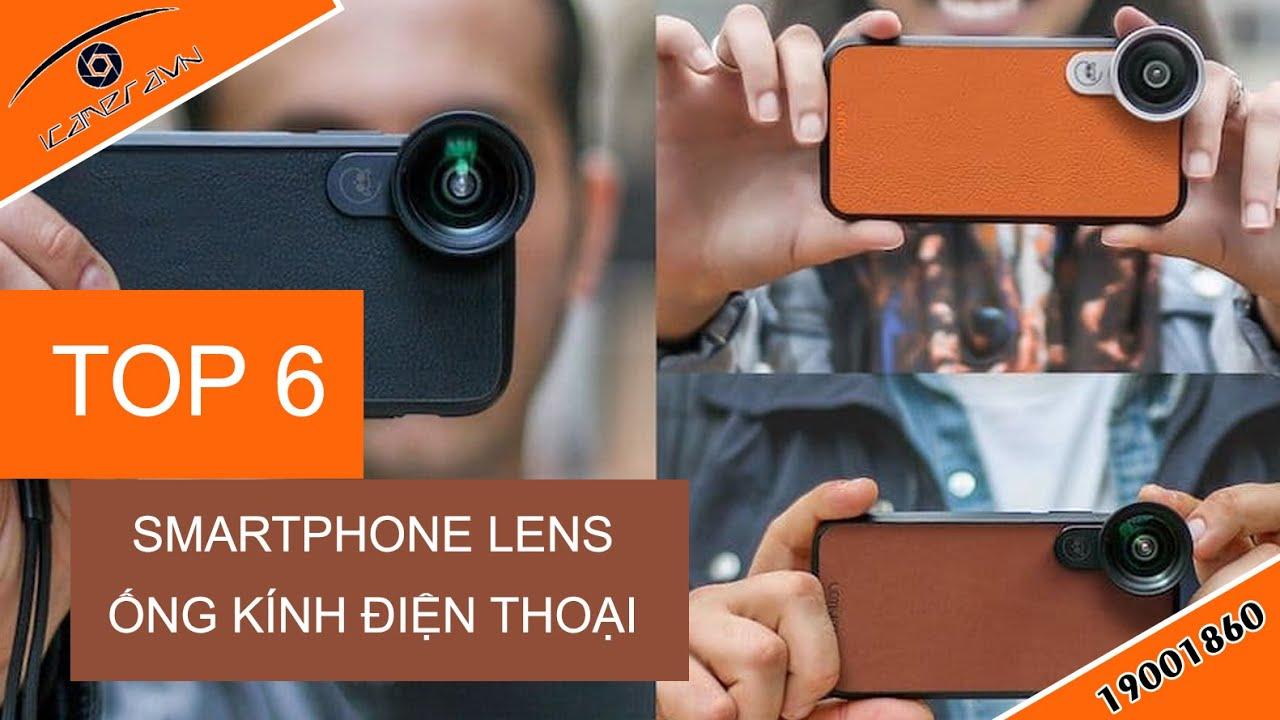 Top 6 ống kính cho điện thoại smartphone lens đỉnh nhất