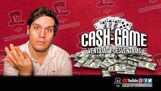 Cash Game Ventajas y Desventajas