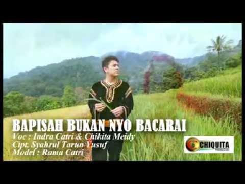 Indra Catri dan Chikita Meidy - Bapisah Bukannyo Bacarai