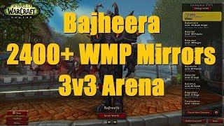 Bajheera - 2400+ WMP Mirror Matches (3v3 Arena) - WoW Legion 7.3 Warrior PvP