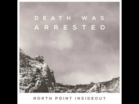 North Point InsideOut - Death Was Arrested...