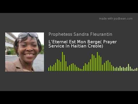 L'Eternel Est Mon Berge( Prayer Service In Haitian Creole)