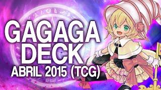 GAGAGA Deck (April 2015) [Duels & Decklist] (Yu-Gi-Oh)