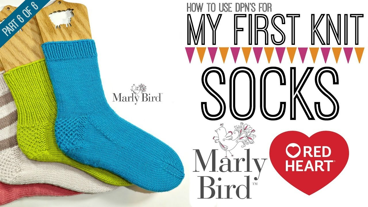My First Socks with Marly Bird Part 6 of 6 - YouTube