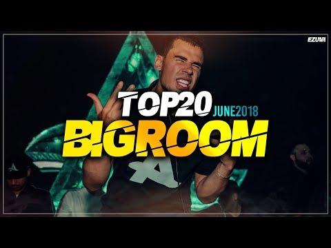 Sick Big Room Drops 👍 June 2018 [Top 20]   EZUMI