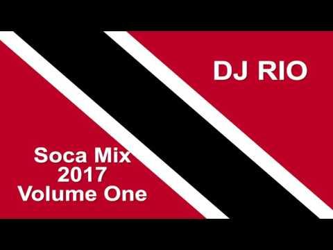 2017 Soca Mix Vol 1 - DJ Rio