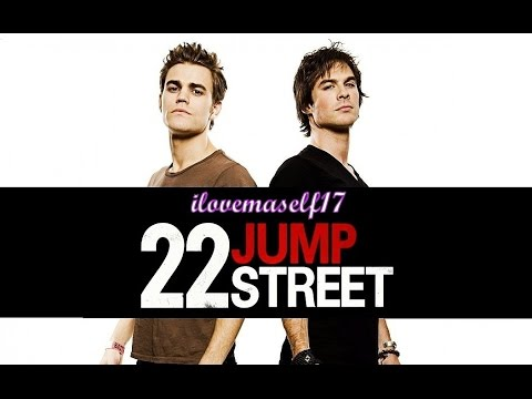 22JumpStreet♡The Vampire Diaries styleREQUESTED