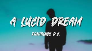 Fontaines D.C. - A Lucid Dream (Lyrics) || 2020 || New Song