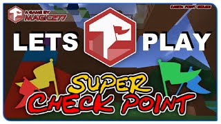 Lets play RoBlox : SUPER CHECK POINT