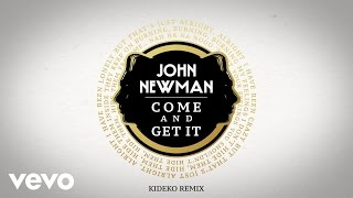 John Newman - Come And Get It (Kideko Remix / Audio)