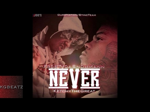 FrostyDaSnowMann ft. KetchyTheGreat - Never [Prod. By Ron-Ron] [New 2017]
