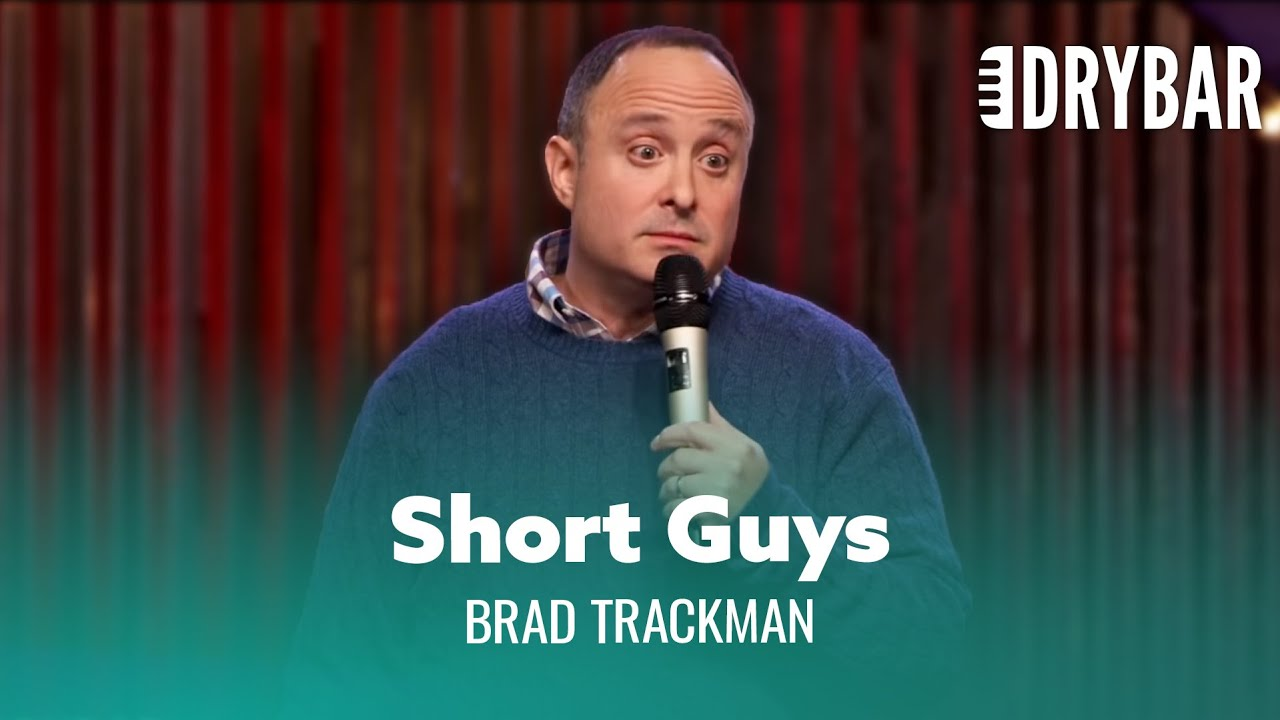 Why Women Don't Like Short Guys. Brad Trackman - Full Special