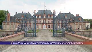 Yvelines | Une artisan tapissier vicinoise au service du château de Breteuil