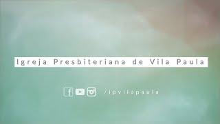 Culto 22.08.2021 - Igreja Presbiteriana de Vila Paula