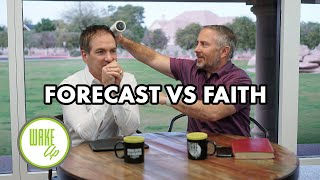 Forecast vs Faith - WakeUP Daily Bible Study - 12-10-19