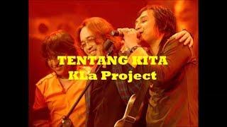 Tentang Kita (-1) - KLa Project