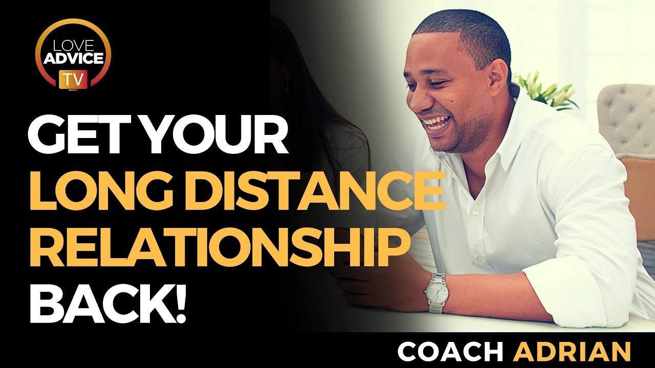 How To Get Your Ex Back | After A Long Distance Relationship