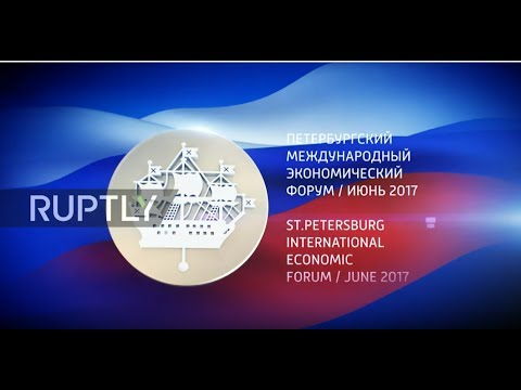 LIVE: St. Petersburg International Economic Forum 2017: day one