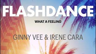 Flashdance (What a Feeling) by Ginny Vee - Feat  Irene Cara (Flashdance 2021)