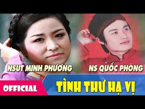 [Hát Chèo] Tình Thư Hạ Vị - NS Quốc Phòng ft. NSƯT Minh Phương