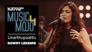 Unarthupaattu - Gowry Lekshmi - Music Mojo Season 4 - KappaTV