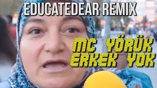 Çekmeceden: MC Yörük - Erkek Yok (educatedear remix)