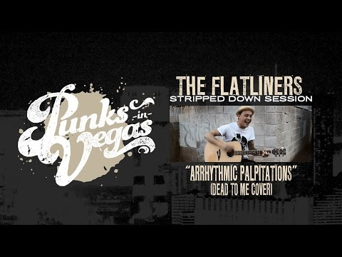"The Flatliners ""Arrhythmic Palpitations"" (Dead to Me cover) Punks in Vegas Stripped Down Session"