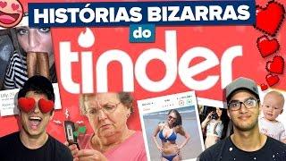 HISTÓRIAS BIZARRAS E ENGRAÇADAS DO TINDER