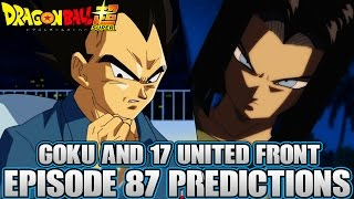 Dragon Ball Super Episode 87 Predictions! Hunt The Poachers! Goku And 17 United Front!