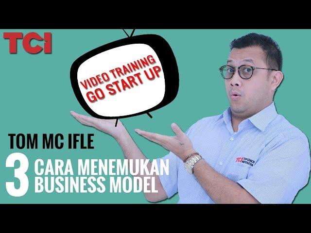 STARTUP 03 - Cara Menemukan Business Model